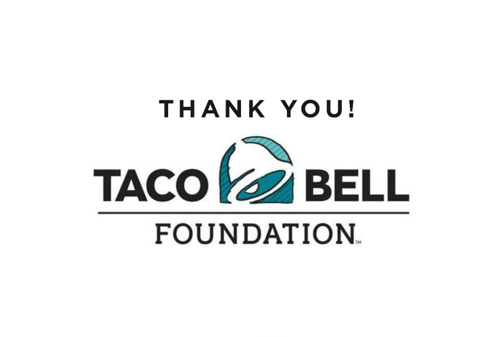 Taco Bell Foundation Grant – Thank You!